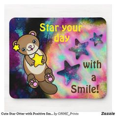 Shop Cute Star Otter with Positive Smile for Motivation Mouse Pad created by ONME_Prints. Cute Stars, Custom Mouse Pads, Animal Skulls, Corner Designs, Sticker Shop, Marketing Materials, Office Gifts, Otters, Beautiful Day