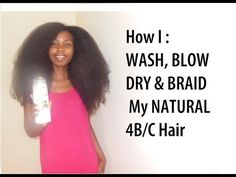 How I Wash, Blow Dry And Braid My Natural 4B/4C Hair - JoStylin