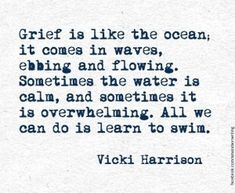 grief is like an ocean | Repinned by Melissa K. Nicholson, LMSW www.adoptioncounselinggr.com