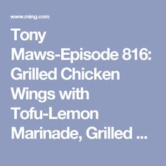 ... Grilled Chicken Wings with Tofu-Lemon Marinade, Grilled Lemon and