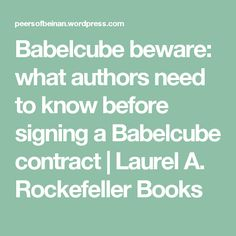 Babelcube beware:  what authors need to know before signing a Babelcube contract | Laurel A. Rockefeller Books