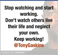 Image result for stop watching and grind tony gaskins