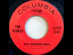 The Cyrkle - Red Rubber Ball, Mono 1966 Columbia 45 record. Fun Songs, Music Songs, 45 Records, Vinyl Records, Happy Song, Rock N Roll Music, Oldies But Goodies, Kinds Of Music, My Favorite Music
