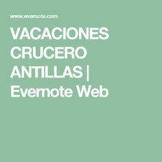 VACACIONES CRUCERO ANTILLAS | Evernote Web