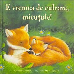 """E vremea de culcare micutule! - Caroline Pitcher; Varsta: 1-6 ani. O poveste fermecatoare, perfecta pentru a putea fi citita celor mici inainte de culcare. Este dimineata si Puiul de vulpe ar trebui sa se pregateasca de culcare. Dar nu vrea sa doarma in timpul zilei, cand toti ceilalti se joaca! """" Te rog mult, pot sa ma mai joc putin?"""", o intreba el pe mama sa si pleca in padure sa-si gaseasca prieteni de joaca. Tot alergand prin padure, incepe sa se simta obosit."""