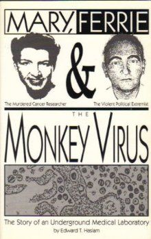 1981, AIDS reported: Edward T. Haslam, Mary, Ferrie and the Monkey Virus: The Story of an Underground Medical Laboratory (Wordsworth, 1995).
