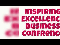 INSPIRING EXCELLENCE BUSINESS CONFERENCE Central Business District, Executive Office, Chamber Of Commerce, Conference, House, Inspiration, Biblical Inspiration, Home, Homes