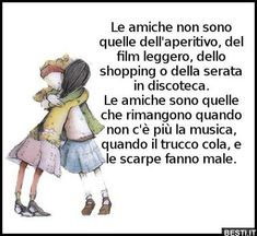 Le amiche non sono quelle Bff Quotes, Love Quotes, Bff Birthday, Someone Like Me, Quotes About Everything, Good Morning Love, Bukowski, My Mood, My Life