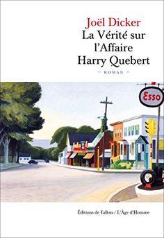 La vérité sur l'affaire Harry Quebert : si vous n'avez pas encore découvert ce livre magique, sautez dessus, vous ne serez pas déçu !