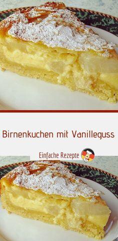 Birnenkuchen mit Vanilleguss – Einfache Rezepte Vanilla Cake, Camembert Cheese, Nom Nom, Cake Recipes, French Toast, Sweet Tooth, Bakery, Deserts, Food And Drink