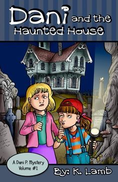 Great new kids book! Just released december 1st 2013. For a limited time, free download! Dani and the Haunted House (A Dani P. Mystery), http://www.amazon.com/dp/B00HAYHULQ/ref=cm_sw_r_pi_awdm_yDpSsb1FDC7D0