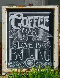 Coffee Bar - Love is brewing! Chalkboard by Caroline's Lettering Co. carolinesletteringco@gmail.comApril 2016