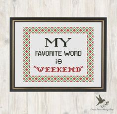 Hey, I found this really awesome Etsy listing at https://www.etsy.com/listing/253874650/stitch-my-fovorite-word-is-weekend-funny
