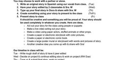 Junior High Explore - Final Project Objective - I can write a story in Spanish. You may choose to work with a partner or alone. Write an original story in Spanish using our vocab from class. (Tue) Have your story edited by 2 classmates & Sra. W (Wed) Type up your ...