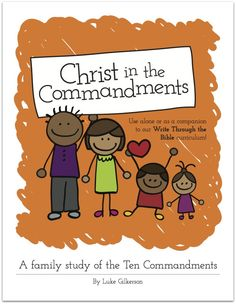 Christ in the Commandments: A family study of the 10 Commandments at IntoxicatedOnLife.com