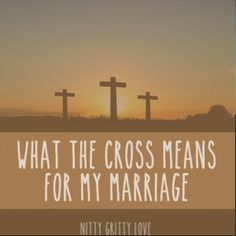What the Cross Means for My Marriage - Nitty Gritty Love Marriage Relationship, Marriage And Family, Marriage Advice, Love And Marriage, Relationships, Toenail Fungus Medication, Wedding Collage, Thinking Of Someone, Meaning Of Love