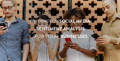 Why Employ Social Media Sentiment Analysis For Your Businesses