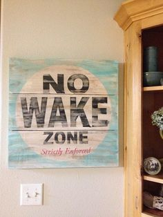 Perfect for my lake cottage bedroom! Etsy listing at http://www.etsy.com/listing/159530997/no-wake-zone-great-piece-of-art-for-a