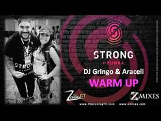 STRONG by Zumba Warm Up - DJ Gringo & Araceli Cancino - January 2017
