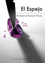 Virginia Oviedo - Libros, pintura, arte en general.: EL ESPEJO de Montserrat Romero Flores