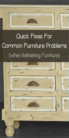Over time, I have run into lots of different problems with furniture pieces that I have redone. Here are some of the quick fixes I use for problems I run into: Antique Drawers That Dont Slide Easily  Lightly sand the bottom of the drawers, where the friction is and