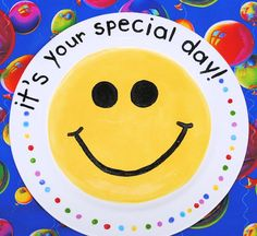 Make a special plate for the family - Use only on birthdays, award days, milestone days, etc so that the user knows you recognize that they accomplished something special.