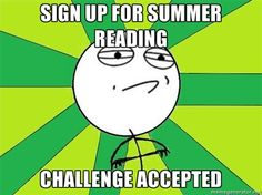 Sign up for summer reading - Challenge Accepted
