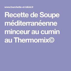 Recette de Soupe méditerranéenne minceur au cumin au Thermomix©