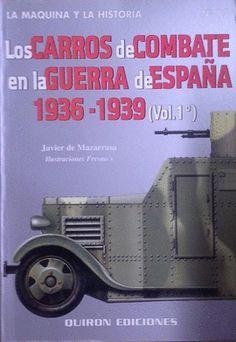LOS CARROS DE COMBATE EN LA GUERRA DE ESPAÑA 1936