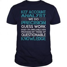 Awesome Tee For Key Account Analyst - customized shirts #hoodie #cheap hoodies