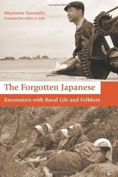 The Forgotten Japanese: Encounters with Rural Life and Folklore - http://www.learnjourney.com/travel-asia-discount-resources-books-guides-free-shipping/travel-japan-discount-resources-books-guides-free-shipping/the-forgotten-japanese-encounters-with-rural-life-and-folklore/