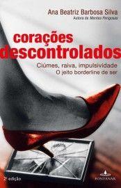 Baixar Livro Corações Descontrolados - Ana Beatriz Barbosa Silva em PDF, ePub e Mobi