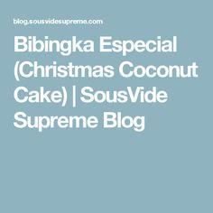 Bibingka Especial (Christmas Coconut Cake) | SousVide Supreme Blog