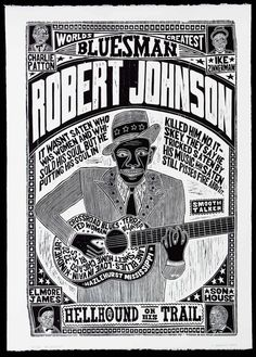 ROBERT JOHNSON Worlds Greatest Bluesman Handprinted Woodblock Poster. $250.00, via Etsy.