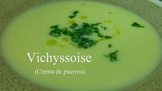 Vichyssoise (crema de puerros) Appetizers, Pudding, Desserts, Food, Club, Youtube, Cold Cream, Homemade Recipe, Cooking Recipes