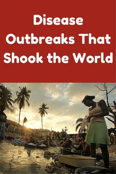 Beyond Ebola: Disease Outbreaks That Shook the World