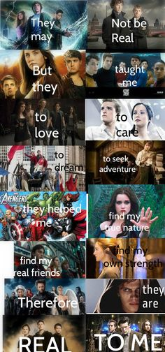 They Re real to me. Percy Jackson Sherlock The Host Star Trek Mortal Instruments Hunger Games Les Miserables The Hobbit Avengers Beautiful Creatures Harry Potter Divergent X-Men Star Wars Super Natural Doctor Who Narnia, Citations Film, The Hunger Games, Marvel Hunger Games, Jenifer Lawrence, Lectures, Film Serie, Real Friends, The Mortal Instruments