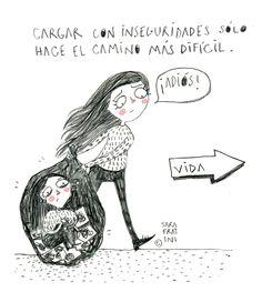 Cargar con inseguridades solo hace el camino más pesado - Sara Fratini