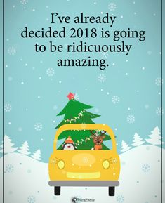 What about : I've already decided my life is going to be ridiculously amazing :)