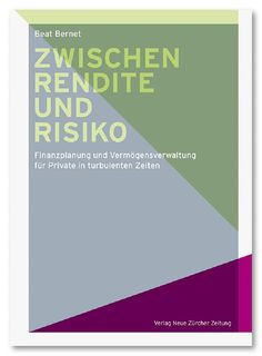 Leseprobe: Anleitung für die eigene Finanzplanung! Beat Bernet: Zwischen Rendite und Risiko