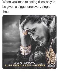 Jon Snow may know nothing, but here, we want him to sit the Iron Throne. Game Of Thrones Direwolves, Game Of Thrones Sigils, Game Of Thrones Meme, Suffering From Success, Got Memes, Funny Memes, Hilarious, Game Of Thones, I Love Games