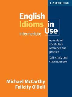 Cambridge English Idioms in Use Intermediate with answer