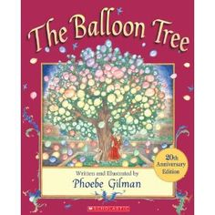 Booktopia has The Balloon Tree by Phoebe Gilman. Buy a discounted Hardcover of The Balloon Tree online from Australia's leading online bookstore. Balloon Tree, Love Balloon, Used Books, My Books, Make Your Own, Make It Yourself, Children Images, Children's Literature, 20th Anniversary