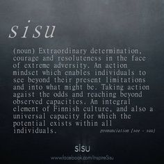 Learn a New Word: Sisu (Finnish): extraordinary determination, courage, and resilience. Learn a New Word: Sisu (Finnish): extraordinary determination, courage, and resilience. The Words, Weird Words, Resilience Tattoo, Resilience Quotes, Determination Tattoo, One Word Tattoos, Faith Tattoos, Rib Tattoos, Quote Tattoos
