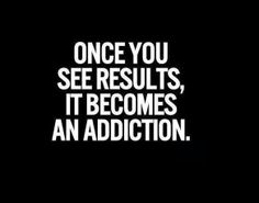 Once you see results...