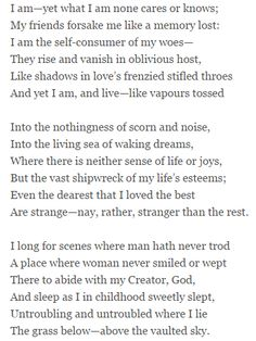an analysis of the poem i am by john clare I am is a famous poem by john clare i am: yet what i am none cares or knows my friends forsake me like a memory lost,i am the self-consumer of my woes.