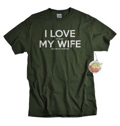Hunting Gifts for Men Shirt Valentines Day Gifts for Dad or Husband - Mens Gift - I Love My Wife T Shirt for Hunter