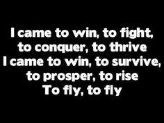 Fly - Nicki Minaj ft Rihanna: I Was Born To Rise. I Was Born To Win & Damn It. These Are Not Just Words. They Will Be Actions. Everything Can Change For The Better In 1 Moment. I Just Need That Moment.