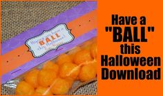 "Itsy Bitsy Paper: October 2011: free printable for ""Have a BALL this Halloween. Easy Halloween treat for school or church party, that the kids can eat later."