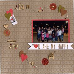 You Are My Happy - Scrapbook.com.  Made with the Scrapbook.com Kit Club February Kit - Heart of Gold. #scrapbookideas